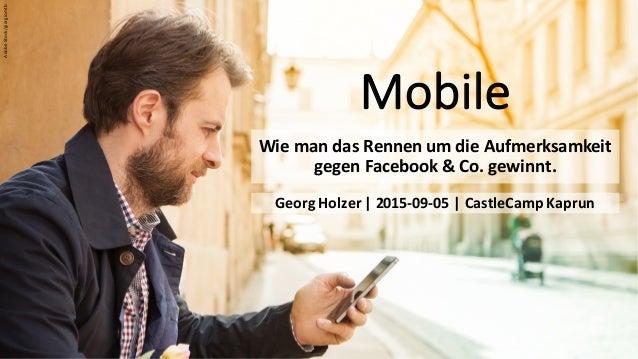 Mobile Wie  man  das  Rennen  um  die  Aufmerksamkeit   gegen  Facebook  &  Co.  gewinnt. Adobe  S...