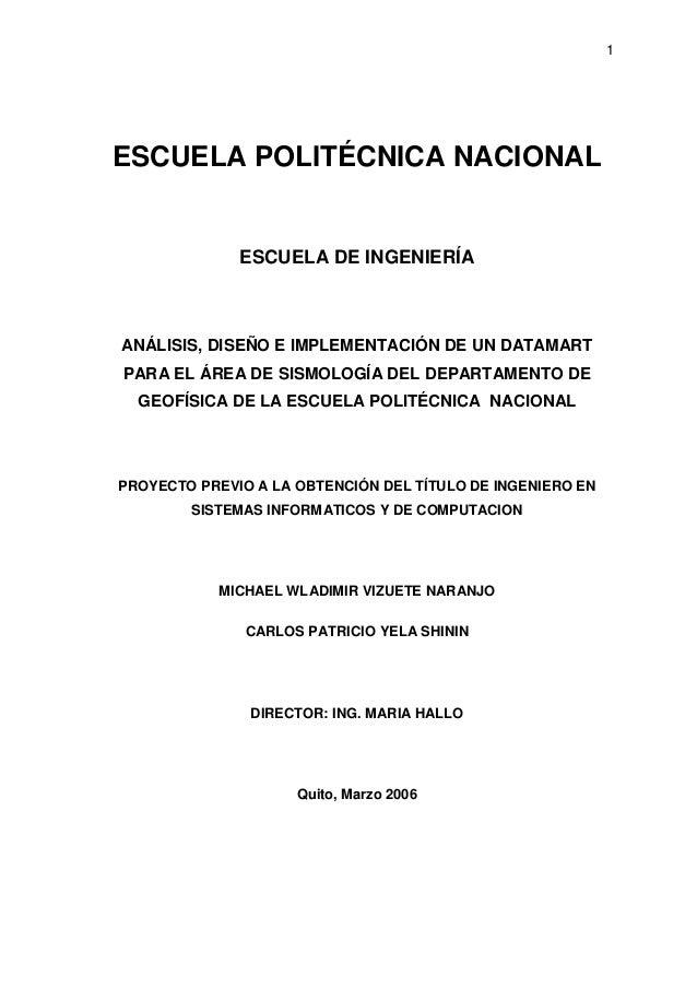 1ESCUELA POLITÉCNICA NACIONALESCUELA DE INGENIERÍAANÁLISIS, DISEÑO E IMPLEMENTACIÓN DE UN DATAMARTPARA EL ÁREA DE SISMOLOG...