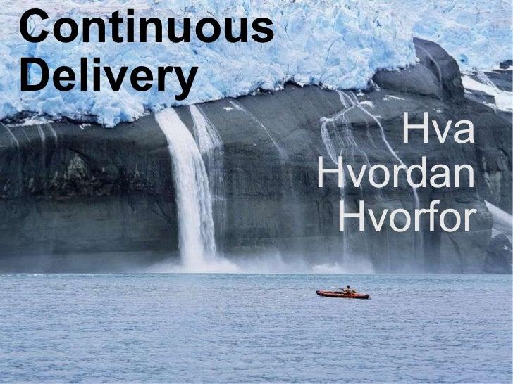 Continuous Delivery Hva Hvordan Hvorfor