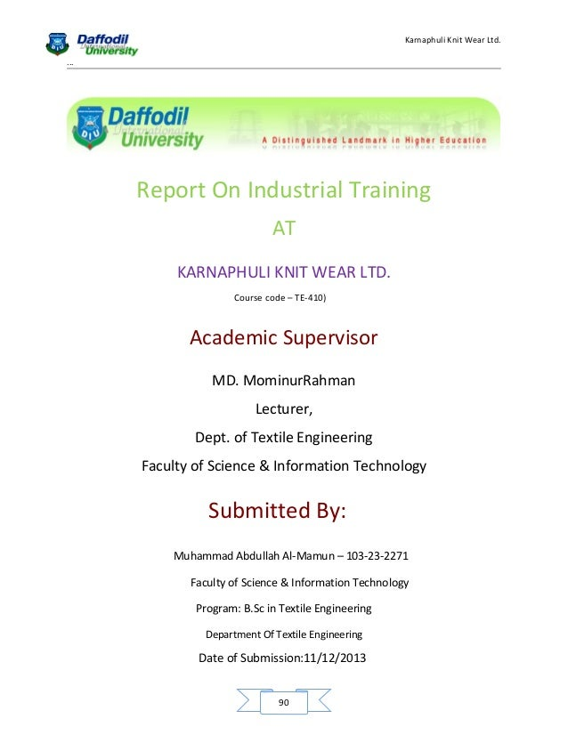 Karnaphuli Knit Wear Ltd. ...  Report On Industrial Training AT KARNAPHULI KNIT WEAR LTD. Course code – TE-410)  Academic ...