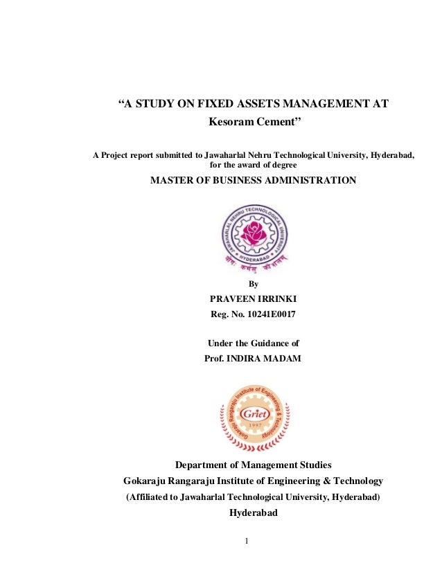 """A STUDY ON FIXED ASSETS MANAGEMENT AT Kesoram Cement"" A Project report submitted to Jawaharlal Nehru Technological Univer..."