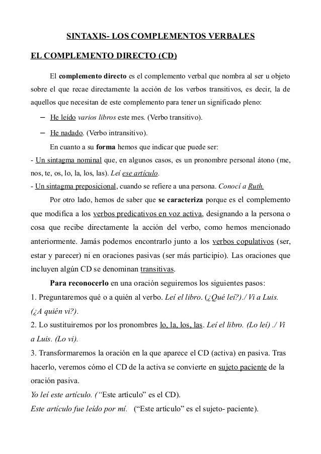 SINTAXIS- LOS COMPLEMENTOS VERBALES  EL COMPLEMENTO DIRECTO (CD)  El complemento directo es el complemento verbal que nomb...