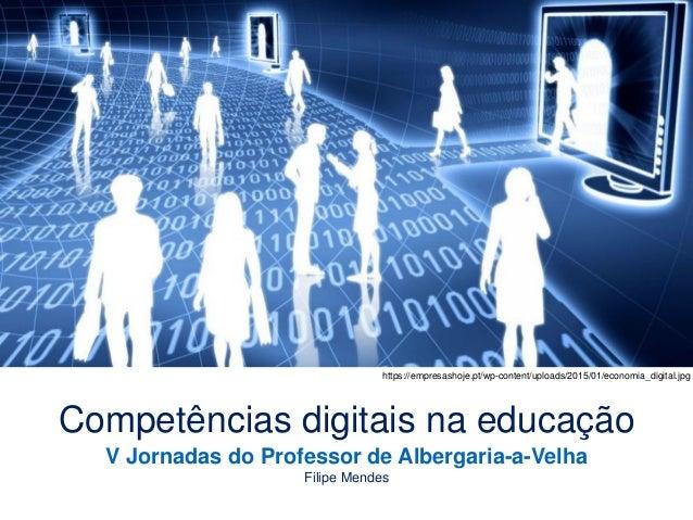 Compet�ncias digitais na educa��o https://empresashoje.pt/wp-content/uploads/2015/01/economia_digital.jpg V Jornadas do Pr...