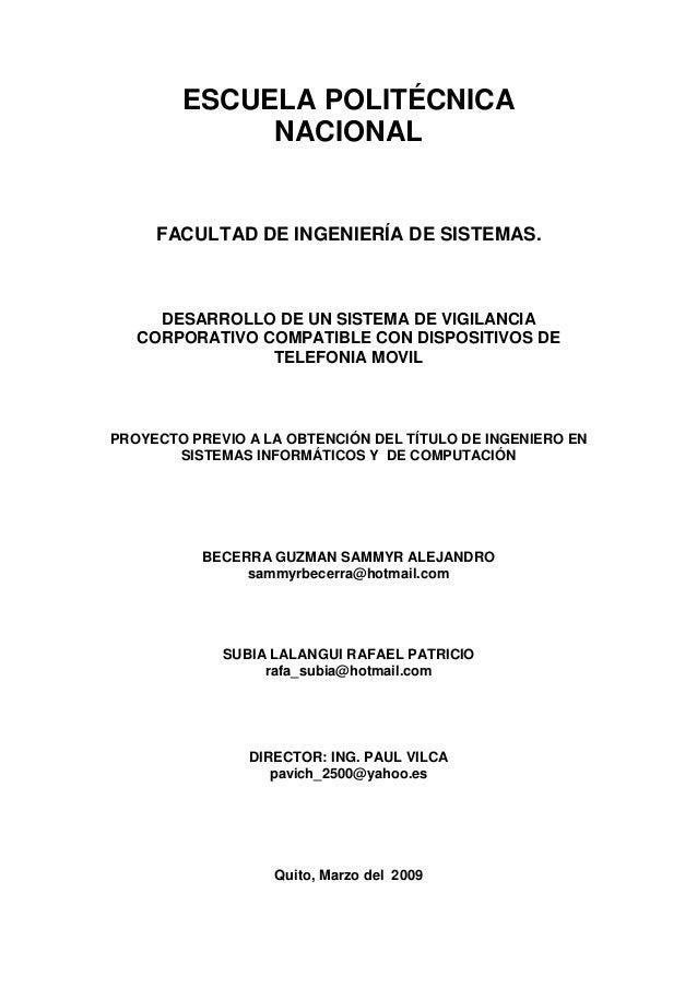 ESCUELA POLITÉCNICA NACIONAL FACULTAD DE INGENIERÍA DE SISTEMAS. DESARROLLO DE UN SISTEMA DE VIGILANCIA CORPORATIVO COMPAT...
