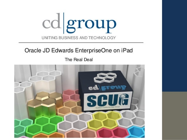UNITING BUSINESS AND TECHNOLOGYUNITING BUSINESS AND TECHNOLOGYOracle JD Edwards EnterpriseOne on iPadThe Real Deal