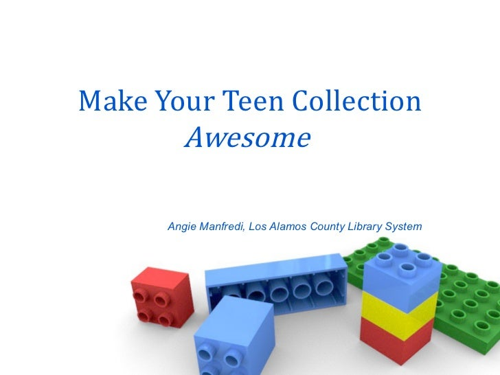 Make Your Teen Collection  Awesome   Angie Manfredi, Los Alamos County Library System