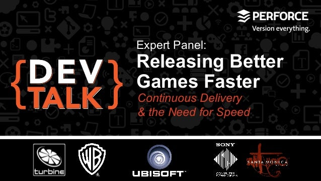 Expert Panel: Releasing Better Games Faster   Continuous Delivery & the Need for Speed