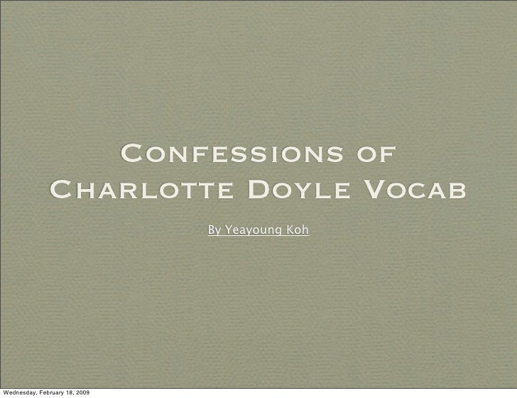 Confessions of               Charlotte Doyle Vocab                                By Yeayoung Koh     Wednesday, February ...