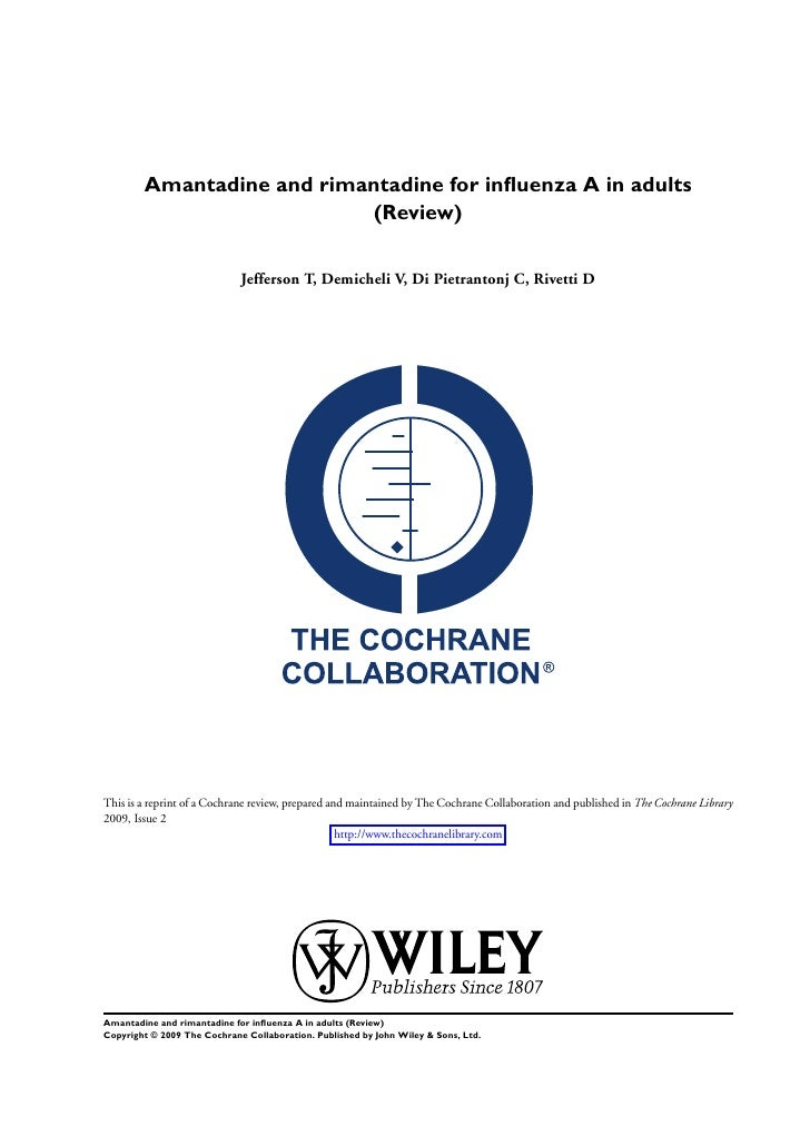 Amantadine and rimantadine for influenza A in adults                            (Review)                                Jef...