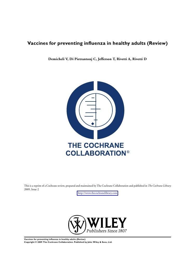 Vaccines for preventing influenza in healthy adults (Review)                         Demicheli V, Di Pietrantonj C, Jeffers...
