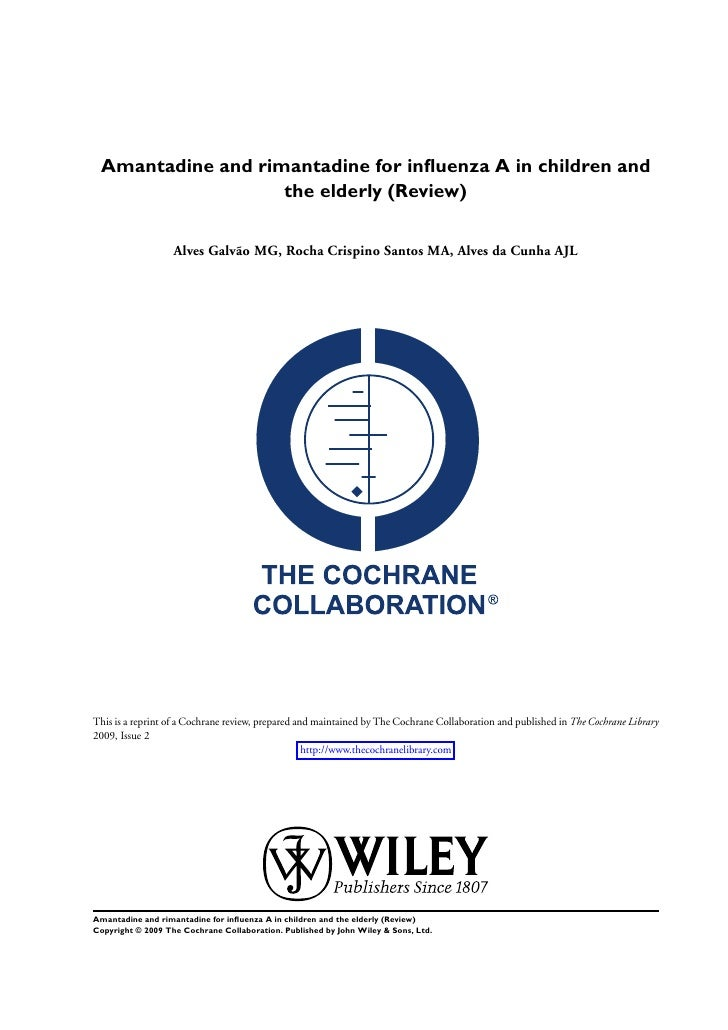 Amantadine and rimantadine for influenza A in children and                    the elderly (Review)                      Alv...