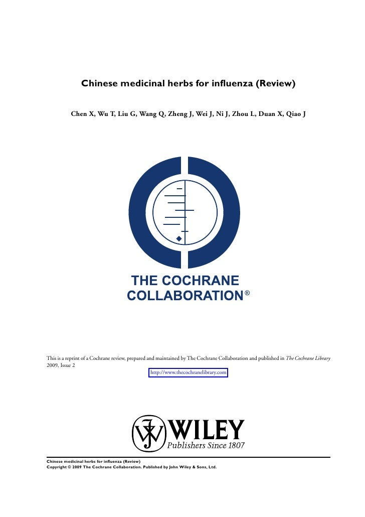 Chinese medicinal herbs for influenza (Review)              Chen X, Wu T, Liu G, Wang Q, Zheng J, Wei J, Ni J, Zhou L, Duan...