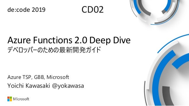 de:code 2019 CD02 Azure Functions 2.0 Deep Dive