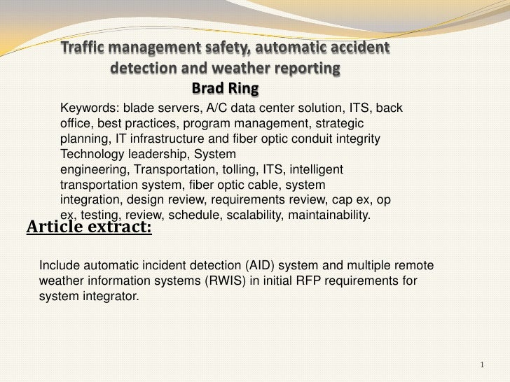 Traffic management safety, automatic accident            detection and weather reporting                       Brad Ring  ...