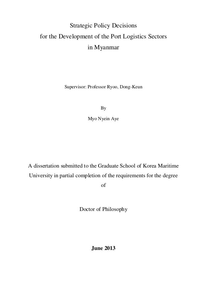 Strategic Policy Decisions for the Development of the Port Logistics Sectors in Myanmar Supervisor: Professor Ryoo, Dong-K...