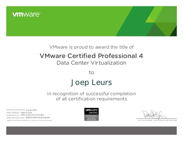 PAT GELSINGER, CHIEF EXECUTIVE OFFICER VMware is proud to award the title of VMware Certified Professional 4 Data Center V...
