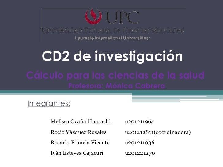 CD2 de investigaciónCálculo para las ciencias de la salud            Profesora: Mónica CabreraIntegrantes:      Melissa Oc...
