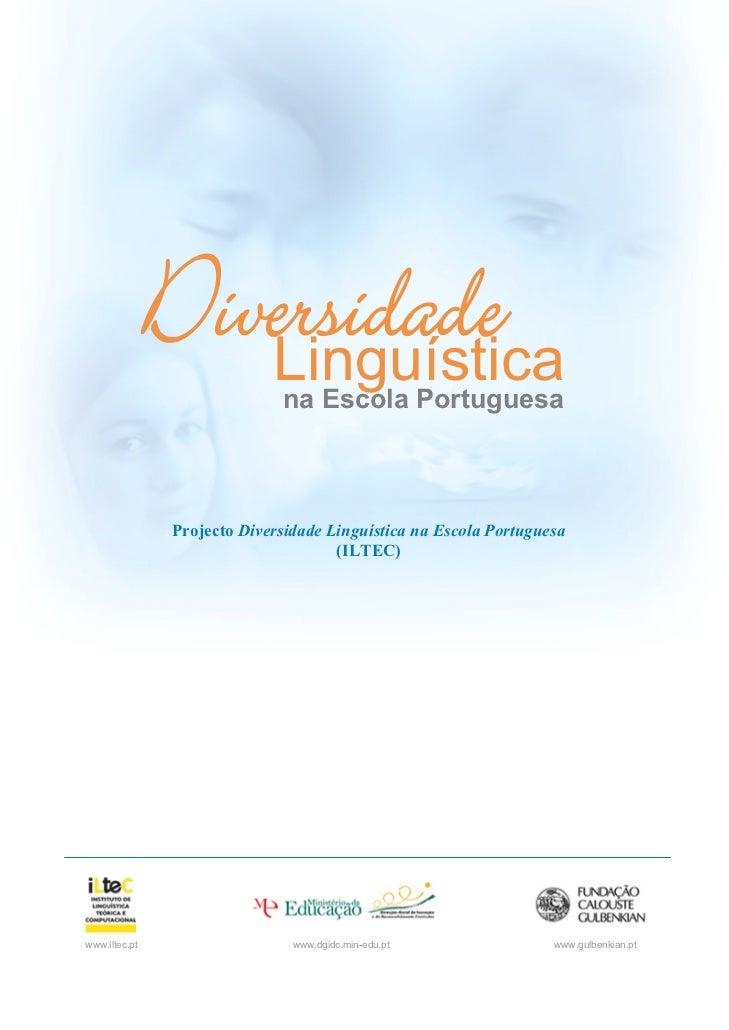 Diversidade                  Linguística na Escola Portuguesa                Projecto Diversidade Linguística na Escola Po...