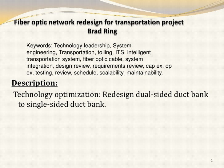 Fiber optic network redesign for transportation project                       Brad Ring    Keywords: Technology leadership...