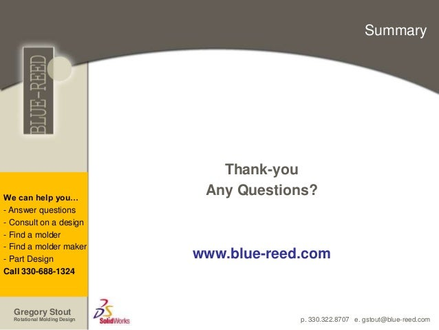 p. 330.322.8707 e. gstout@blue-reed.com We can help you… - Answer questions - Consult on a design - Find a molder - Find a...