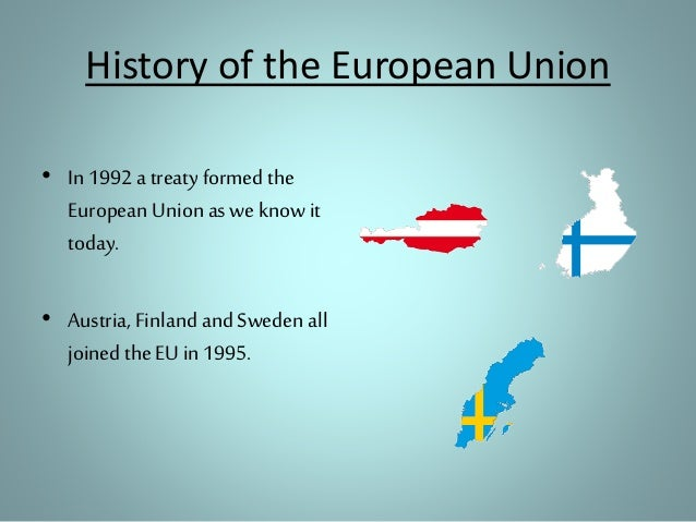 a history of the formation of the european union History of the european union largely due to the devastating effects of war and foreign occupation many people turned to the idea of some form of.