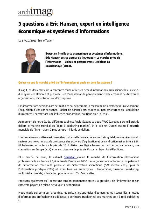 Page 1 sur 3 3 questions à Eric Hansen, expert en intelligence économique et systèmes d'informations Le 17/10/2013 Bruno T...