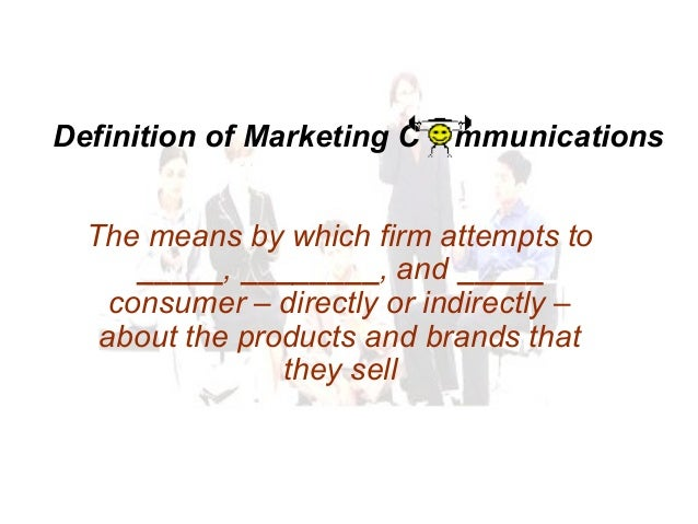 The means by which firm attempts to _____, ________, and _____ consumer – directly or indirectly – about the products and ...