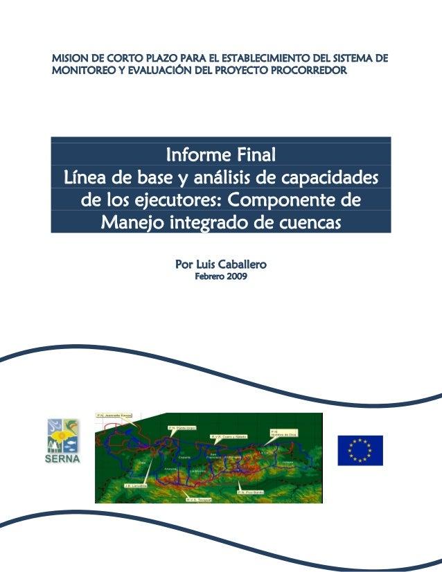 MISION DE CORTO PLAZO PARA EL ESTABLECIMIENTO DEL SISTEMA DE MONITOREO Y EVALUACIÓN DEL PROYECTO PROCORREDOR Informe Final...