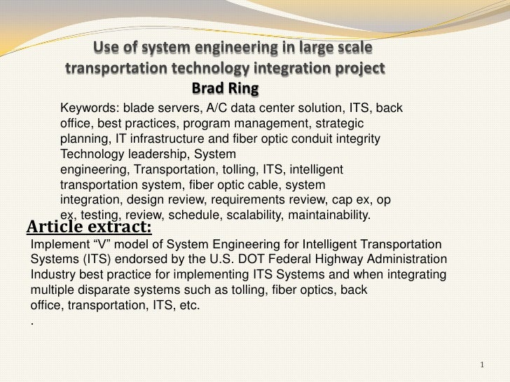 Use of system engineering in large scale     transportation technology integration project                       Brad Ring...