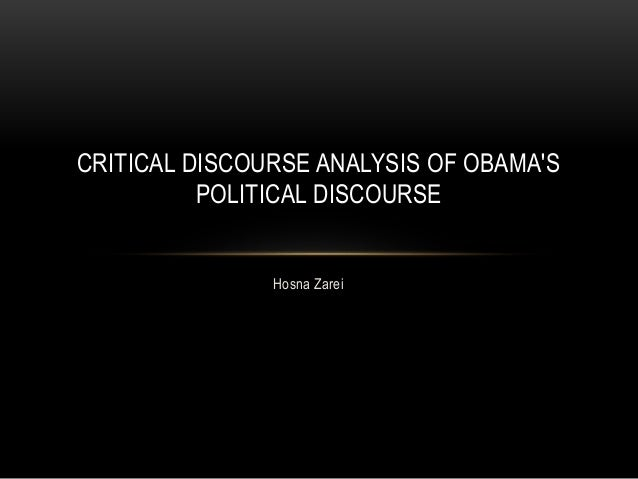 critical discourse analysis of obama speeches A critical discourse analysis of pakistani and indian budget speeches by summarizes some features of barack obama's speeches that he used simple words and.