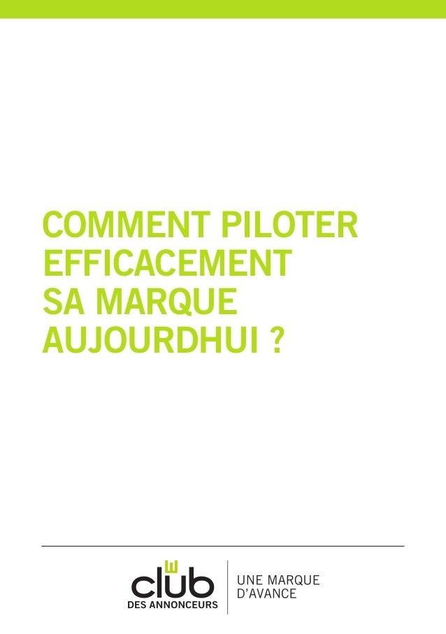 COMMENT PILOTER EFFICACEMENT SA MARQUE AUJOURDHUI ?