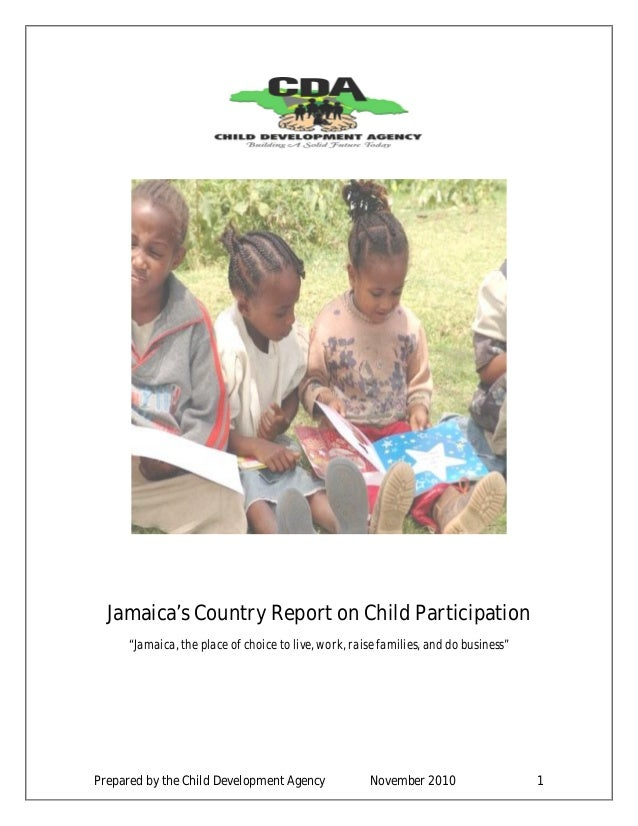"""Jamaica's Country Report on Child Participation      """"Jamaica, the place of choice to live, work, raise families, and do b..."""