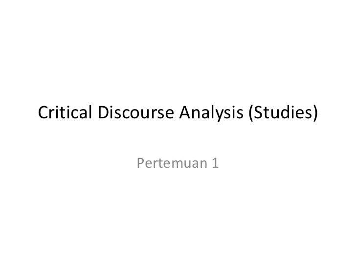 Critical Discourse Analysis (Studies)             Pertemuan 1