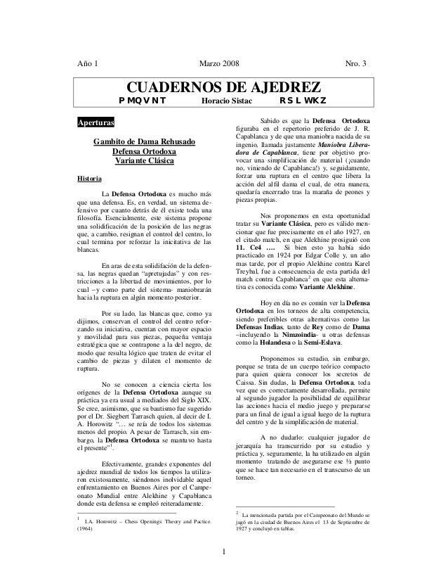 1 Año 1 Marzo 2008 Nro. 3 CUADERNOS DE AJEDREZ PMQVNT Horacio Sistac RSLWKZ Aperturas Gambito de Dama Rehusado Defensa Ort...