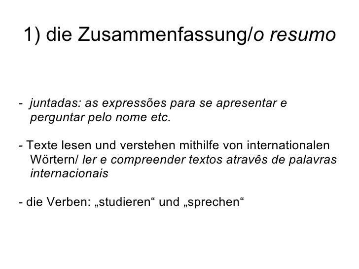 1) die Zusammenfassung/ o resumo -  juntadas: as express ões para se apresentar e perguntar pelo nome etc. -  Texte lesen ...