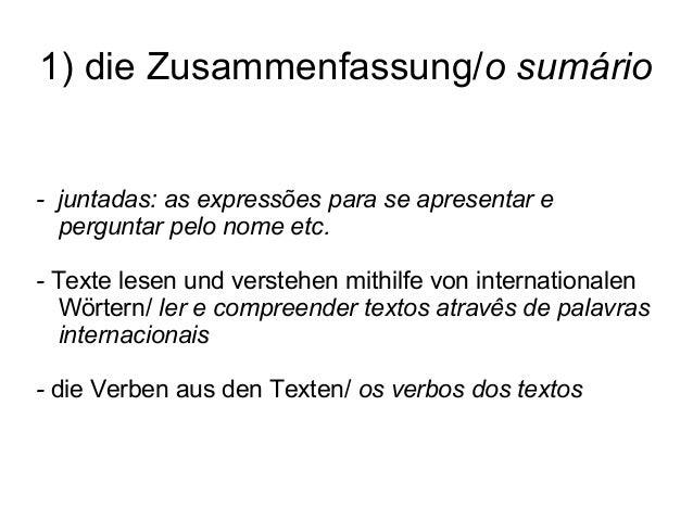 1) die Zusammenfassung/o sumário - juntadas: as expressões para se apresentar e perguntar pelo nome etc. - Texte lesen und...