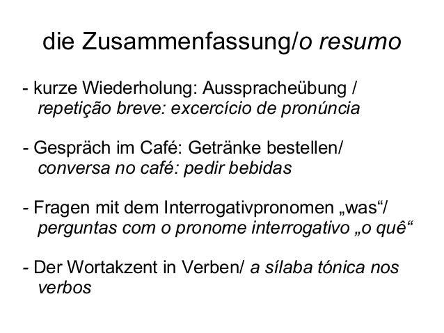 die Zusammenfassung/o resumo - kurze Wiederholung: Ausspracheübung / repetição breve: excercício de pronúncia - Gespräch i...