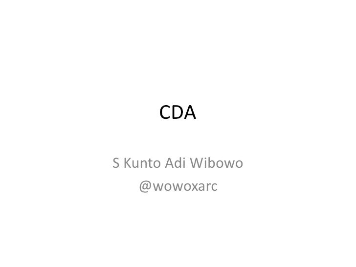 CDAS Kunto Adi Wibowo    @wowoxarc