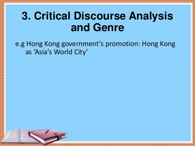 critical discourse analysis Critical discourse analysis (cda) has become the general label for a special   analysis, but rather an explicitly critical approach, position or stance of studying.