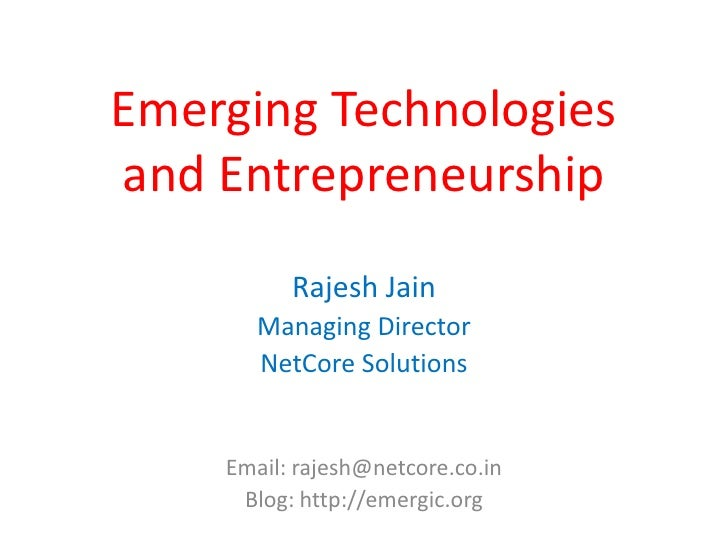 Emerging Technologies and Entrepreneurship           Rajesh Jain        Managing Director        NetCore Solutions       E...