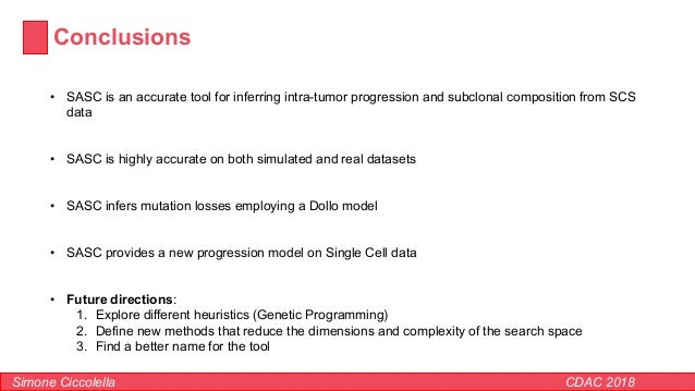 Conclusions Simone Ciccolella CDAC 2018 • SASC is an accurate tool for inferring intra-tumor progression and subclonal com...