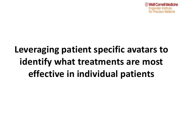 Leveraging patient specific avatars to identify what treatments are most effective in individual patients