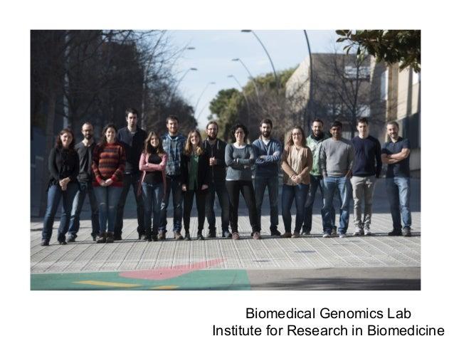Biomedical Genomics Lab Institute for Research in Biomedicine
