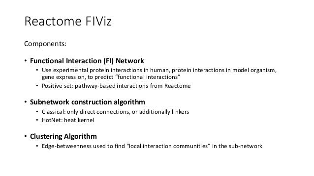 GeneMANIA orReactome FIViz? • GeneMANIA:startfromexperimentalgenes,constructalargernetworkof relatedgenes(wi...