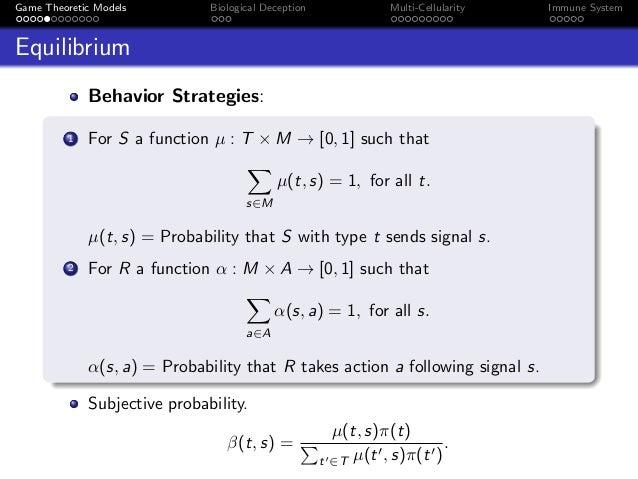 Game Theoretic Models Biological Deception Multi-Cellularity Immune System Equilibrium Behavior Strategies: 1 For S a func...