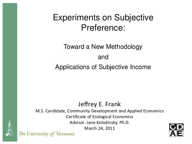 Experiments on Subjective Preference:<br />Toward a New Methodology <br />and <br />Applications of Subjective Income<br /...
