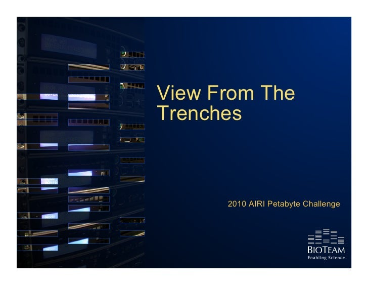 View From The Trenches          2010 AIRI Petabyte Challenge