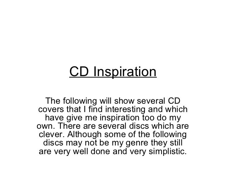 CD Inspiration  The following will show several CDcovers that I find interesting and which  have give me inspiration too d...