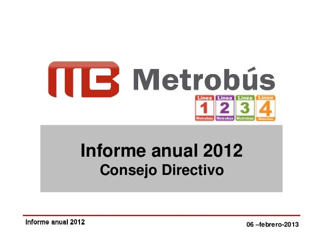 Informe anual 2012                              Consejo DirectivoGabinete de Transporte | 21 septiembre 2012       06 –feb...