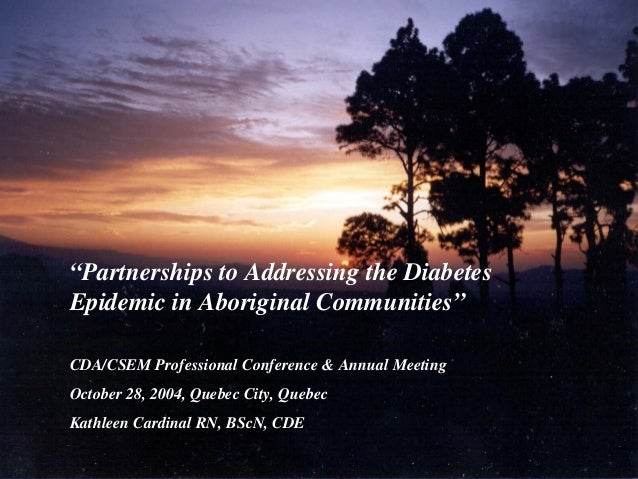 """Partnerships to Addressing the DiabetesEpidemic in Aboriginal Communities""CDA/CSEM Professional Conference & Annual Meeti..."